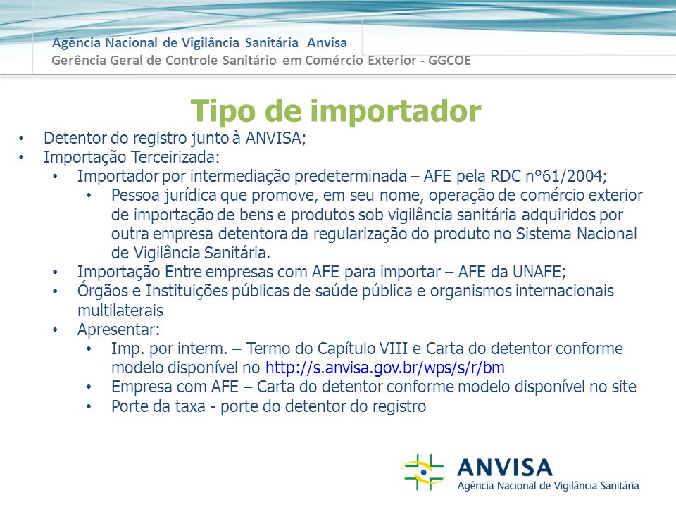 Tipo de importador Detentor do registro junto à ANVISA;