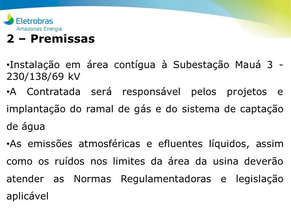 2 – PremissasInstalação em área contígua à Subestação Mauá 3 - 230/138/69 kV.