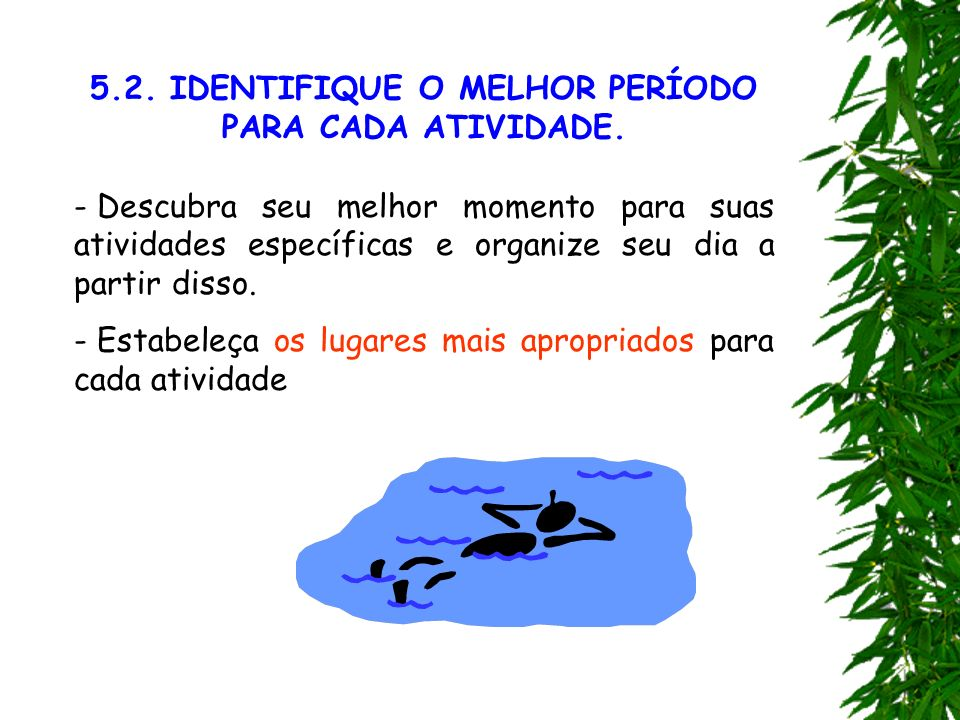 5.2. IDENTIFIQUE O MELHOR PERÍODO PARA CADA ATIVIDADE.