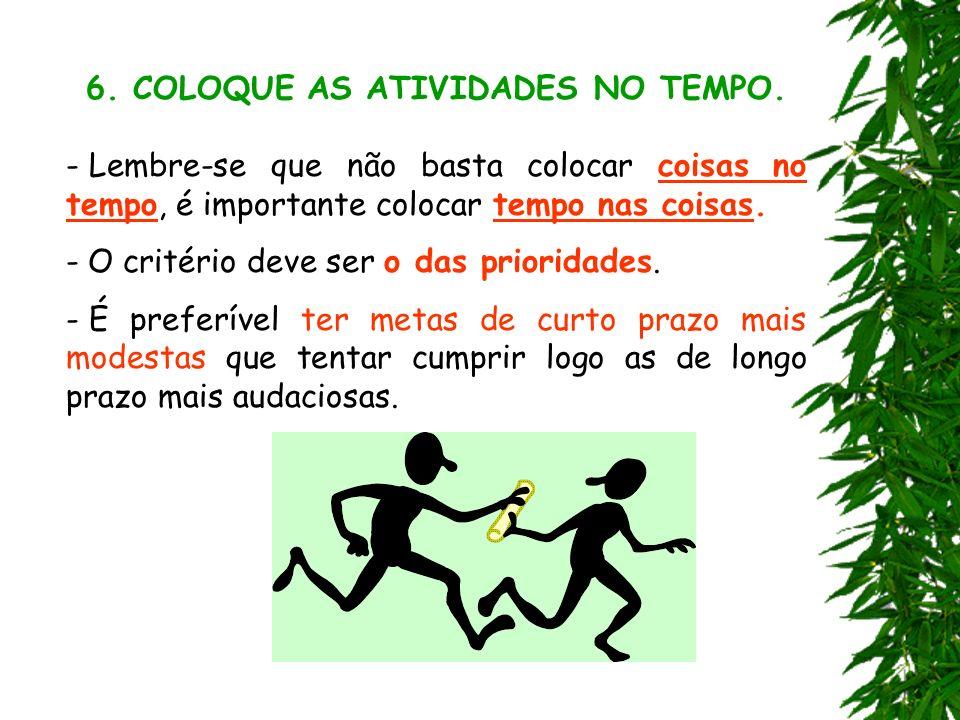 6. COLOQUE AS ATIVIDADES NO TEMPO.