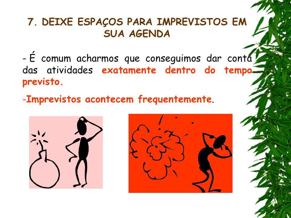7. DEIXE ESPAÇOS PARA IMPREVISTOS EM SUA AGENDA