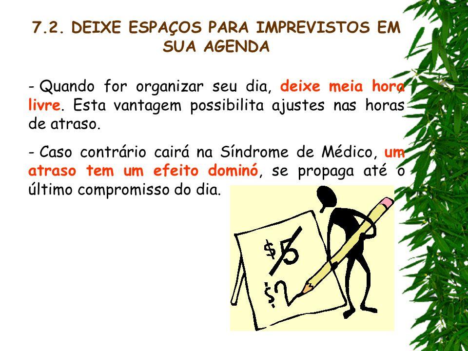 7.2. DEIXE ESPAÇOS PARA IMPREVISTOS EM SUA AGENDA