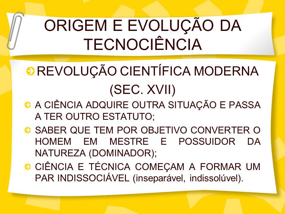 ORIGEM E EVOLUÇÃO DA TECNOCIÊNCIA