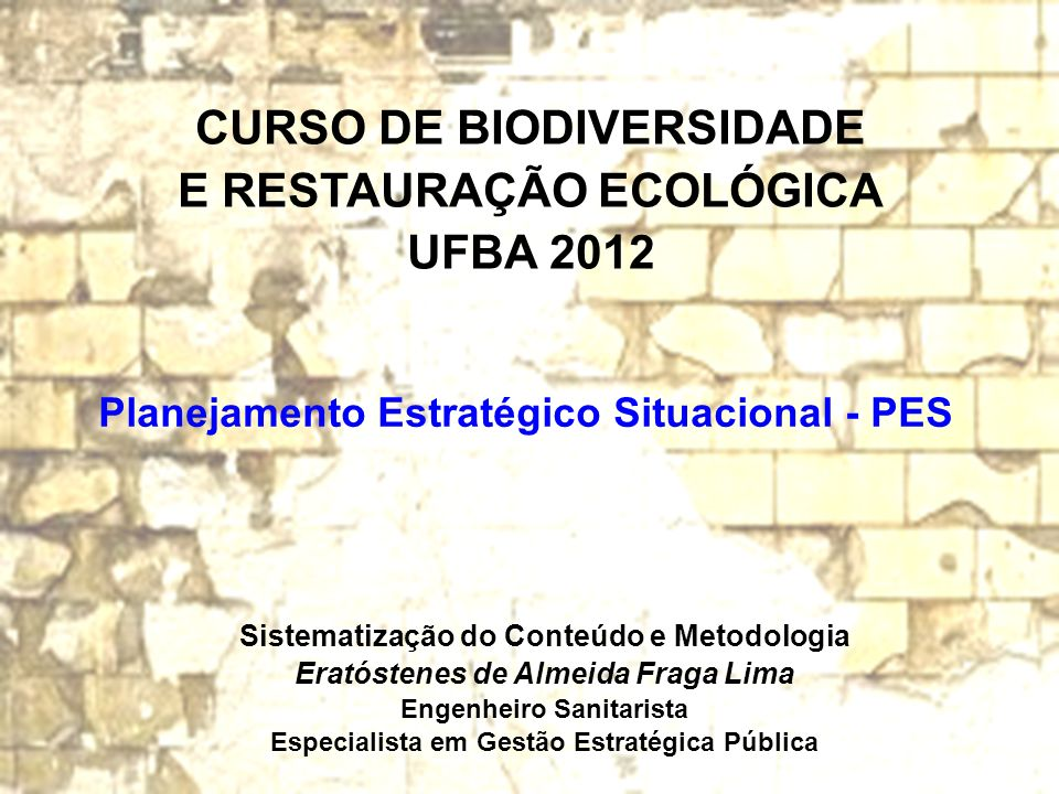 CURSO DE BIODIVERSIDADE E RESTAURAÇÃO ECOLÓGICA UFBA 2012
