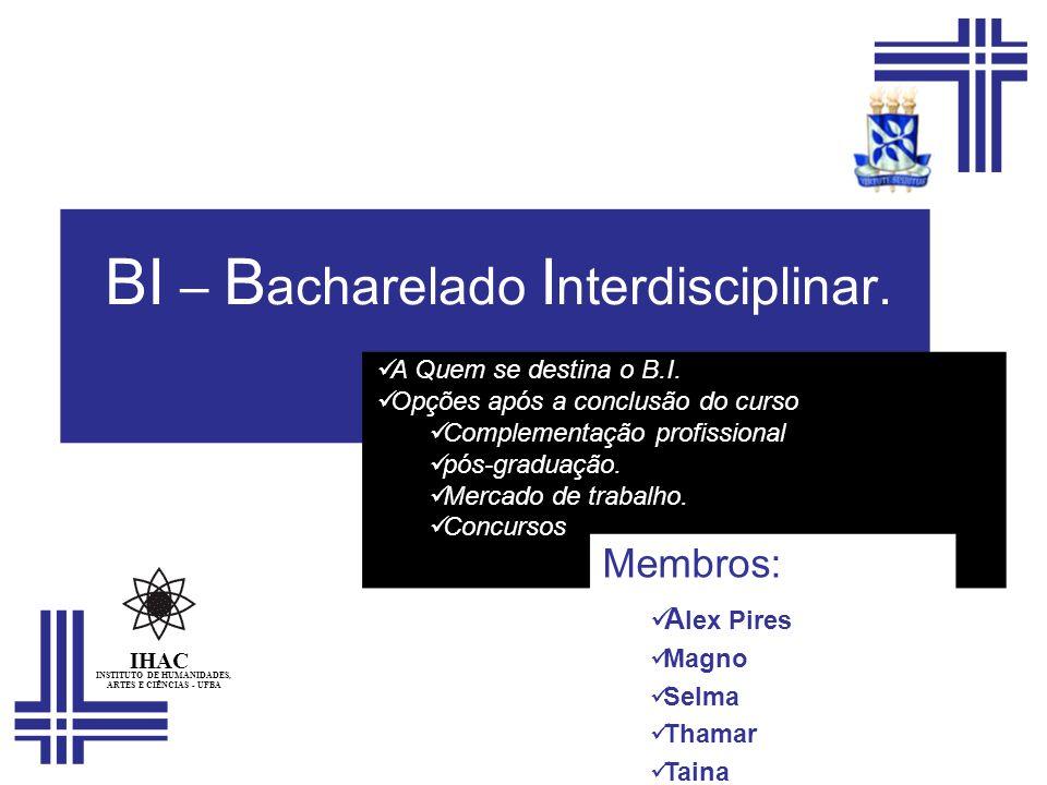 BI – Bacharelado Interdisciplinar.