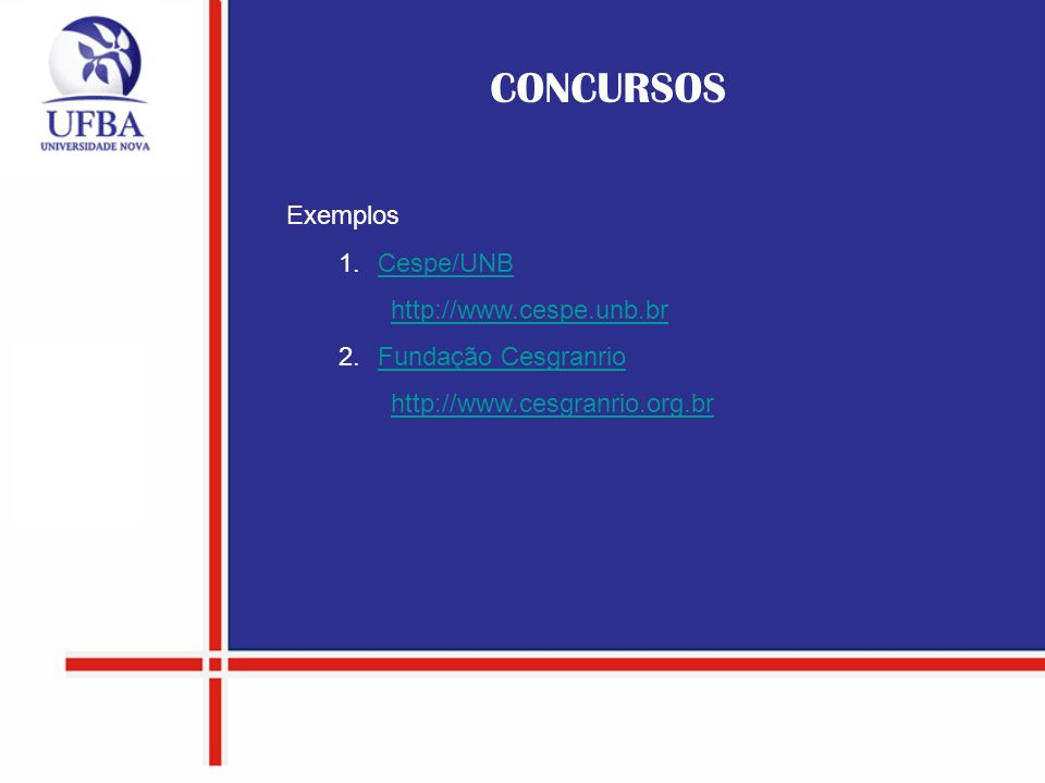 CONCURSOS Exemplos Cespe/UNB http://www.cespe.unb.br