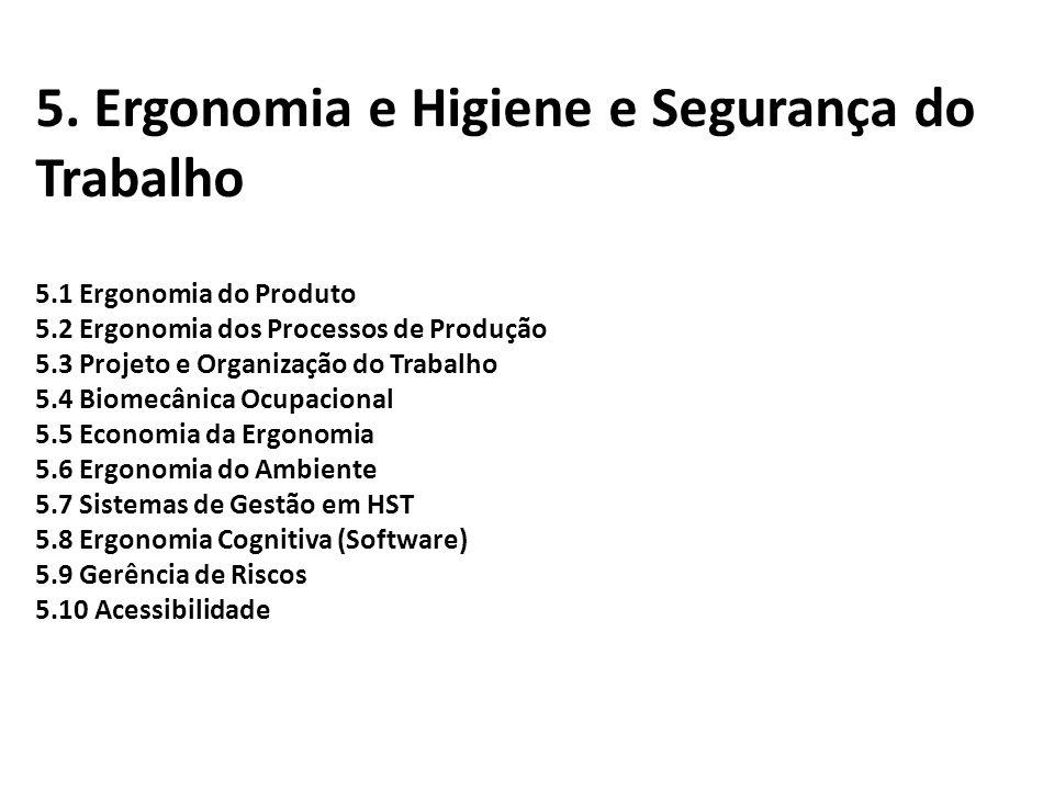 5. Ergonomia e Higiene e Segurança do Trabalho