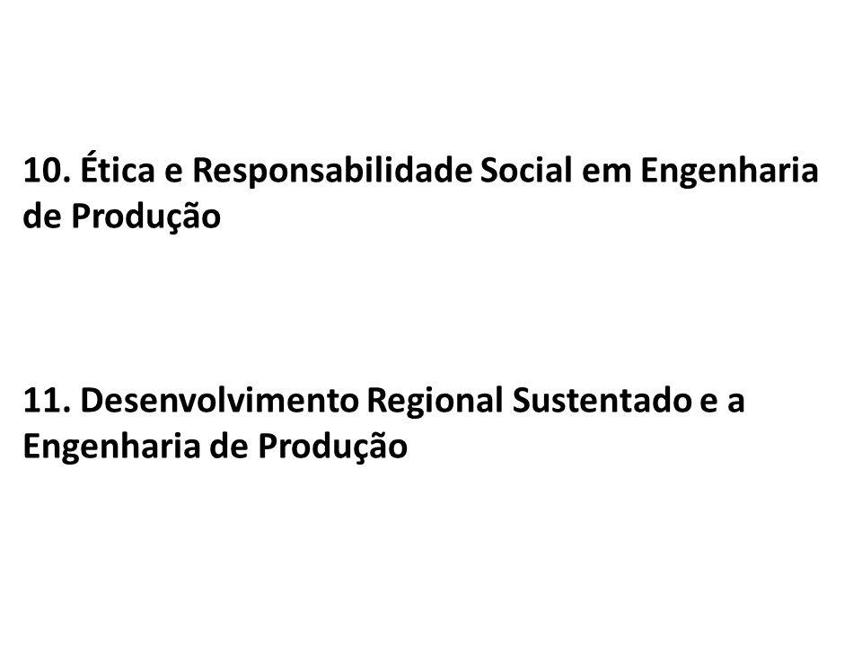 10. Ética e Responsabilidade Social em Engenharia de Produção