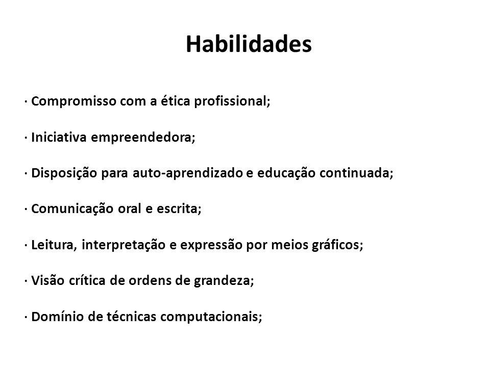 Habilidades · Compromisso com a ética profissional;