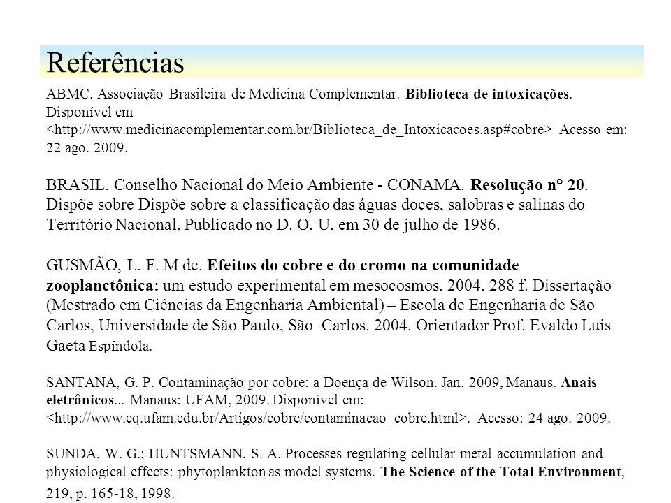 Referências ABMC. Associação Brasileira de Medicina Complementar. Biblioteca de intoxicações. Disponível em.