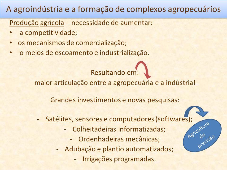 A agroindústria e a formação de complexos agropecuários