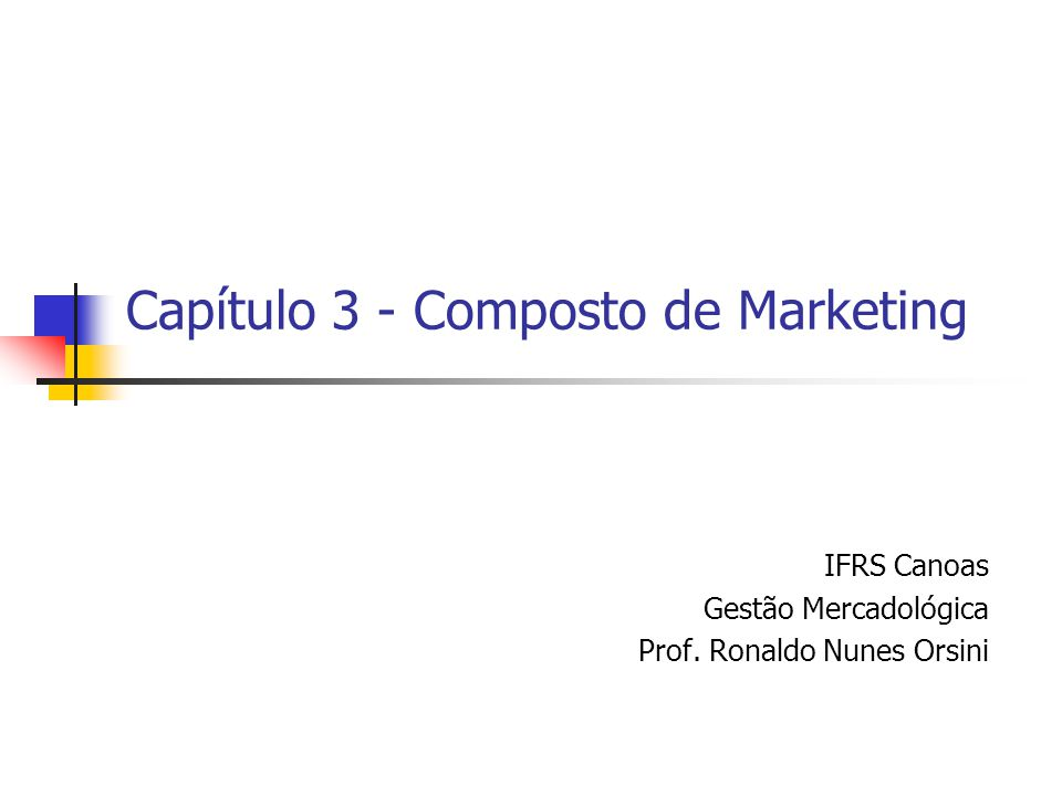 Capítulo 3 - Composto de Marketing