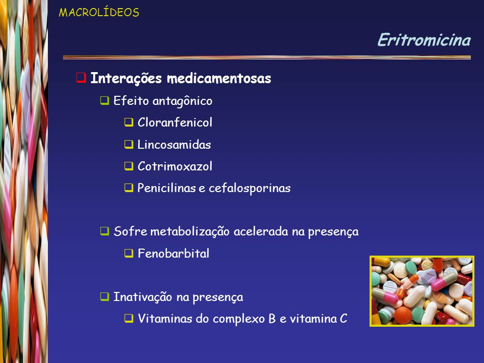 Eritromicina Interações medicamentosas Efeito antagônico Cloranfenicol