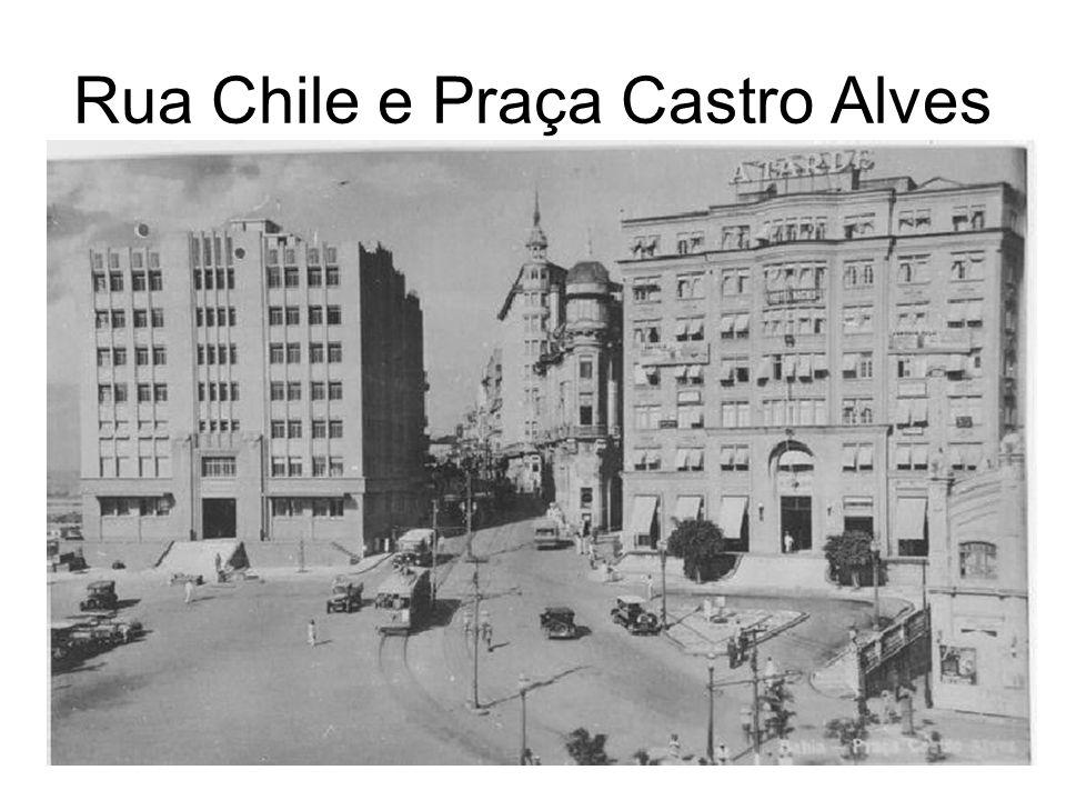 Rua Chile e Praça Castro Alves