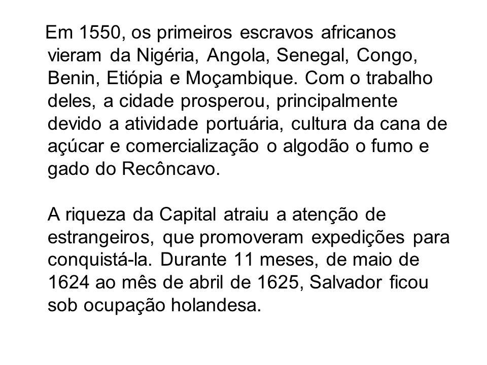 Em 1550, os primeiros escravos africanos vieram da Nigéria, Angola, Senegal, Congo, Benin, Etiópia e Moçambique.