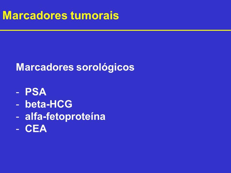 Marcadores tumorais Marcadores sorológicos PSA beta-HCG