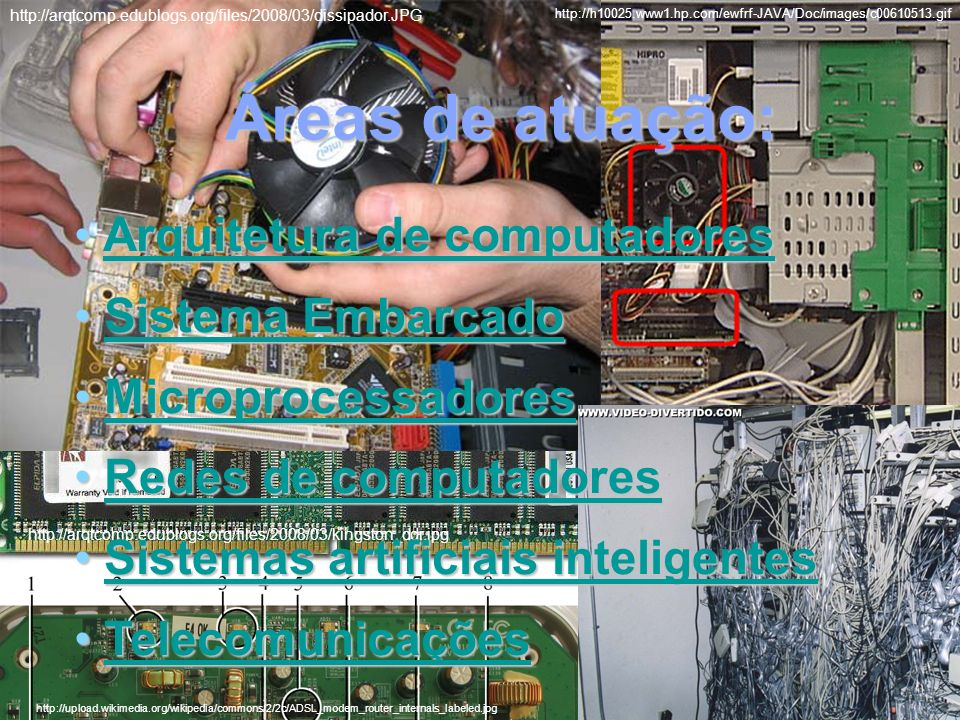 Áreas de atuação: Arquitetura de computadores Sistema Embarcado