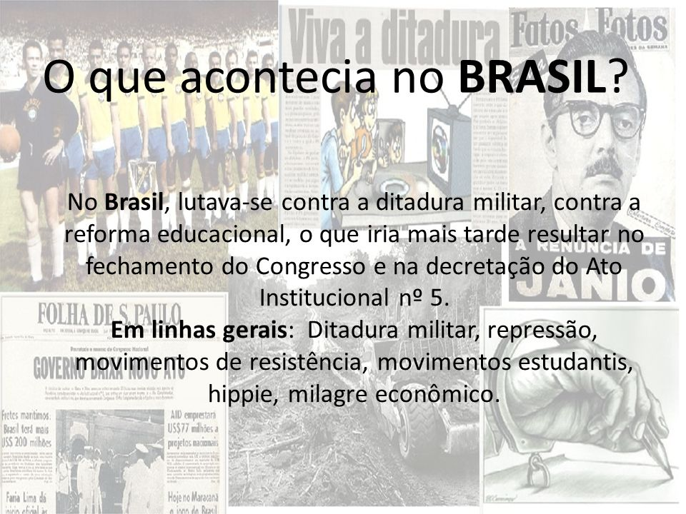 O que acontecia no BRASIL