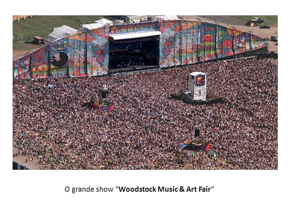 O grande show Woodstock Music & Art Fair