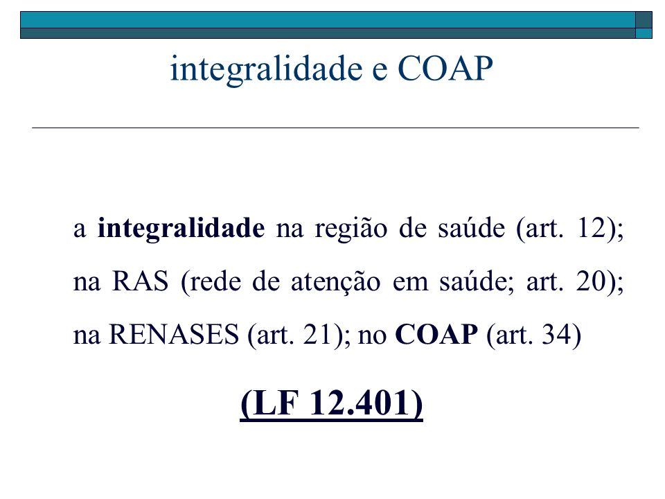 integralidade e COAP (LF 12.401)
