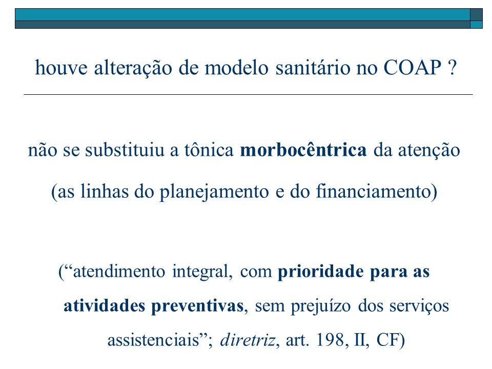 houve alteração de modelo sanitário no COAP
