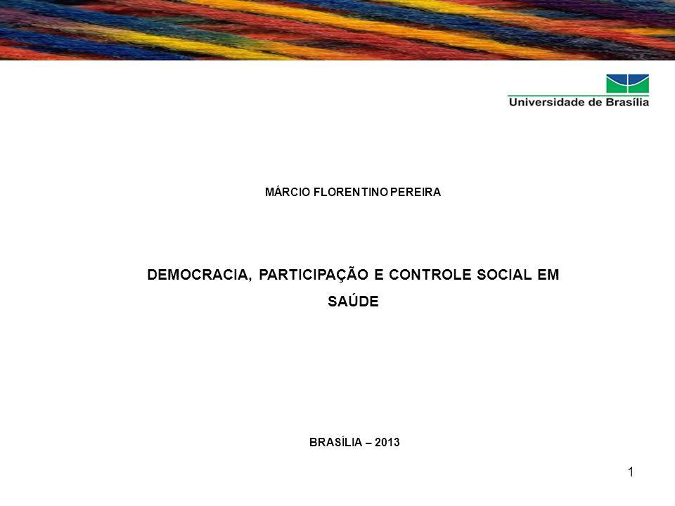 DEMOCRACIA, PARTICIPAÇÃO E CONTROLE SOCIAL EM SAÚDE