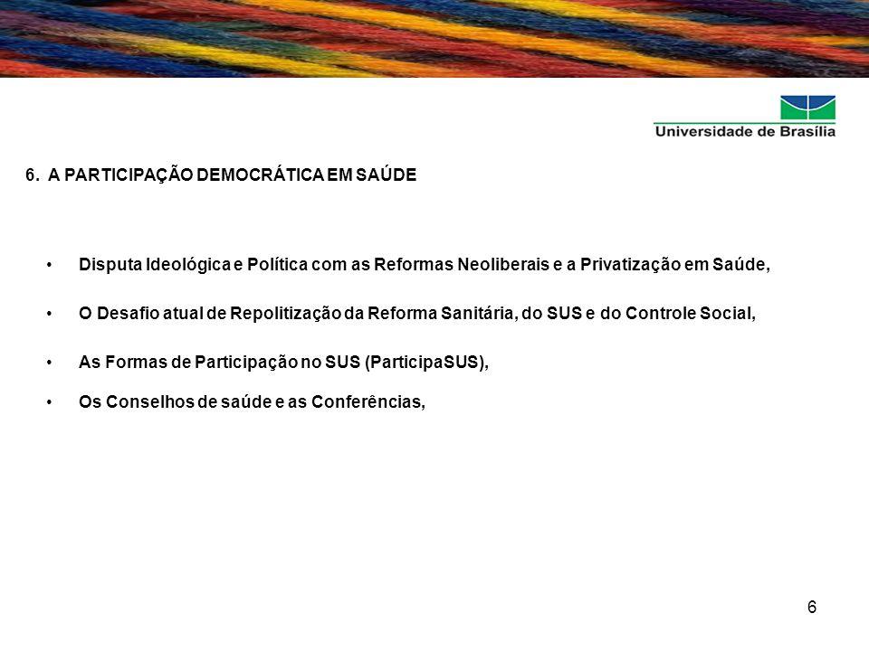 6. A PARTICIPAÇÃO DEMOCRÁTICA EM SAÚDE