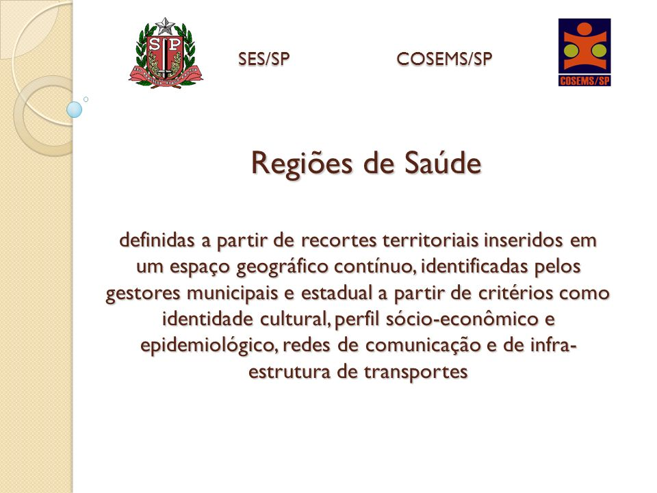 Regiões de Saúde SES/SP COSEMS/SP