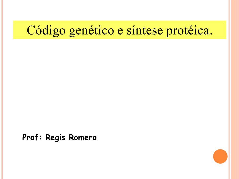 Código genético e síntese protéica.