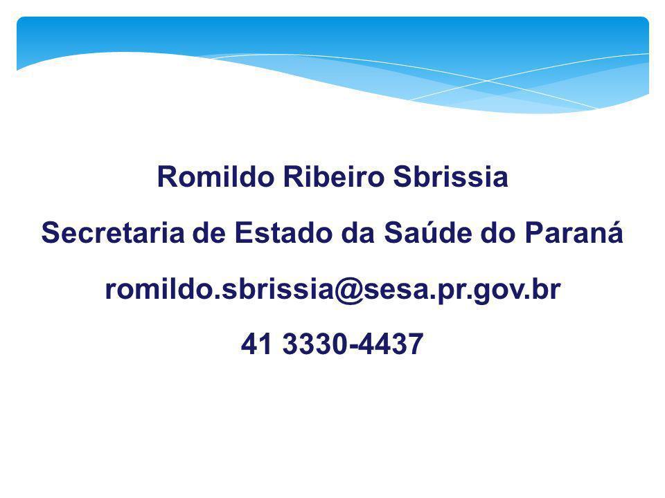 Romildo Ribeiro Sbrissia Secretaria de Estado da Saúde do Paraná