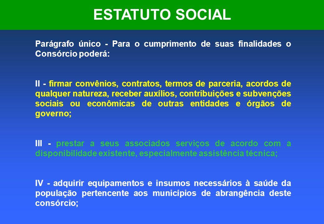 ESTATUTO SOCIAL Parágrafo único - Para o cumprimento de suas finalidades o Consórcio poderá: