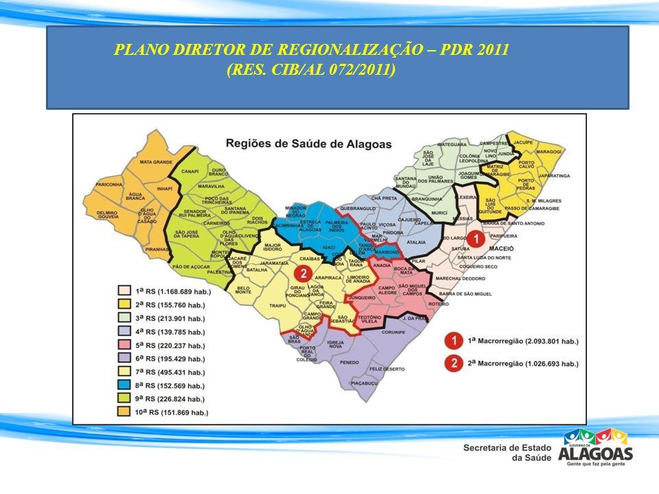 PLANO DIRETOR DE REGIONALIZAÇÃO – PDR 2011 (RES. CIB/AL 072/2011)