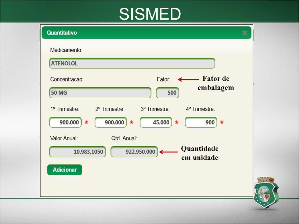 SISMED Fator de embalagem Quantidade em unidade 19 19 19 19