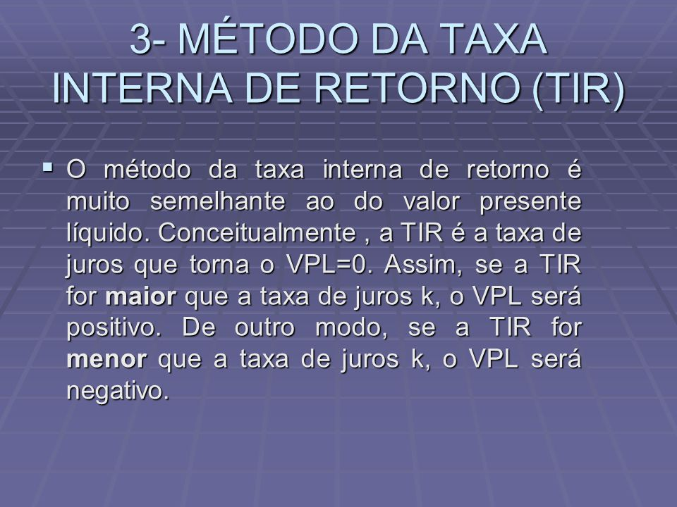 3- MÉTODO DA TAXA INTERNA DE RETORNO (TIR)