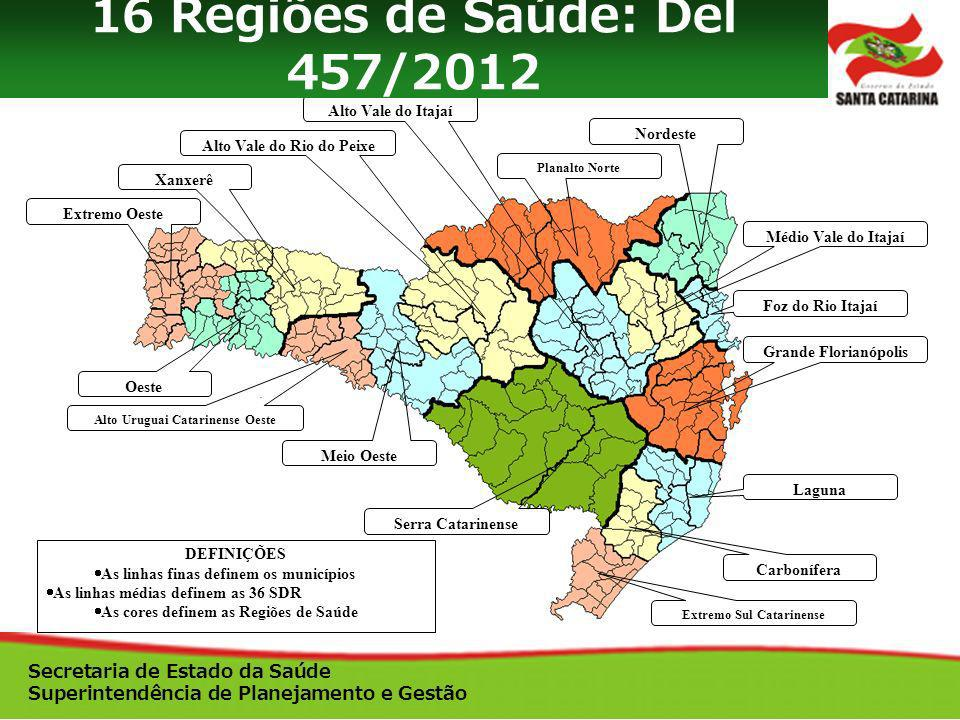 16 Regiões de Saúde: Del 457/2012 Secretaria de Estado da Saúde