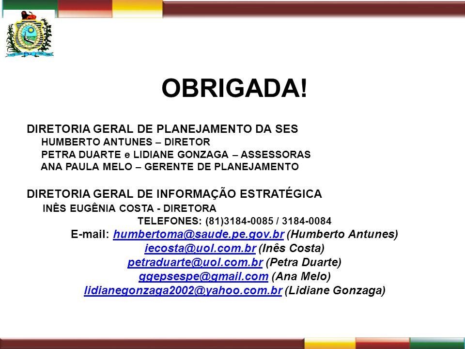 OBRIGADA! DIRETORIA GERAL DE PLANEJAMENTO DA SES