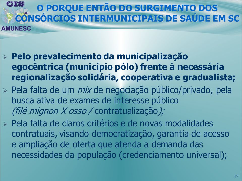 O PORQUE ENTÃO DO SURGIMENTO DOS CONSÓRCIOS INTERMUNICIPAIS DE SAÚDE EM SC