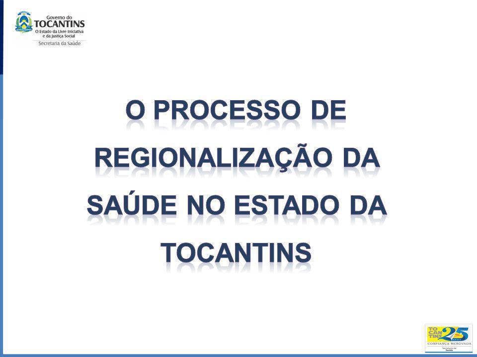 O PROCESSO DE REGIONALIZAÇÃO DA SAÚDE NO ESTADO DA TOCANTINS