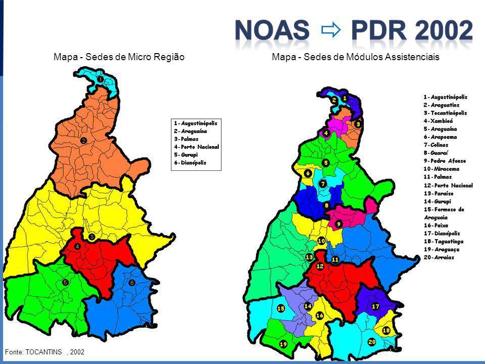 NOAS  PDR 2002 Mapa - Sedes de Micro Região Mapa - Sedes de Módulos Assistenciais.