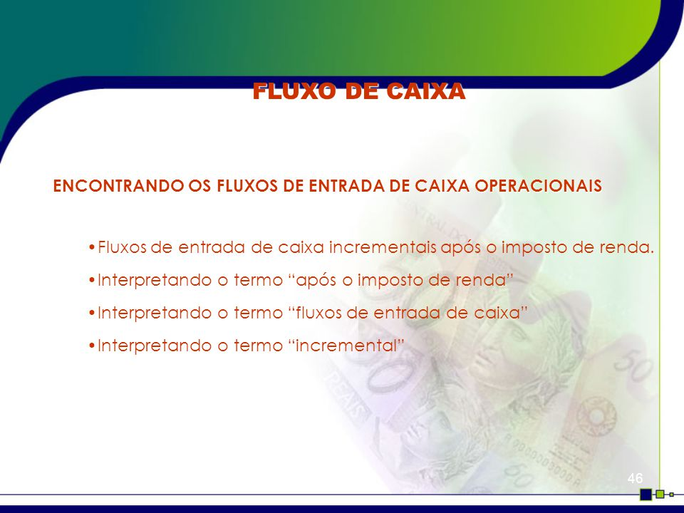 FLUXO DE CAIXA ENCONTRANDO OS FLUXOS DE ENTRADA DE CAIXA OPERACIONAIS