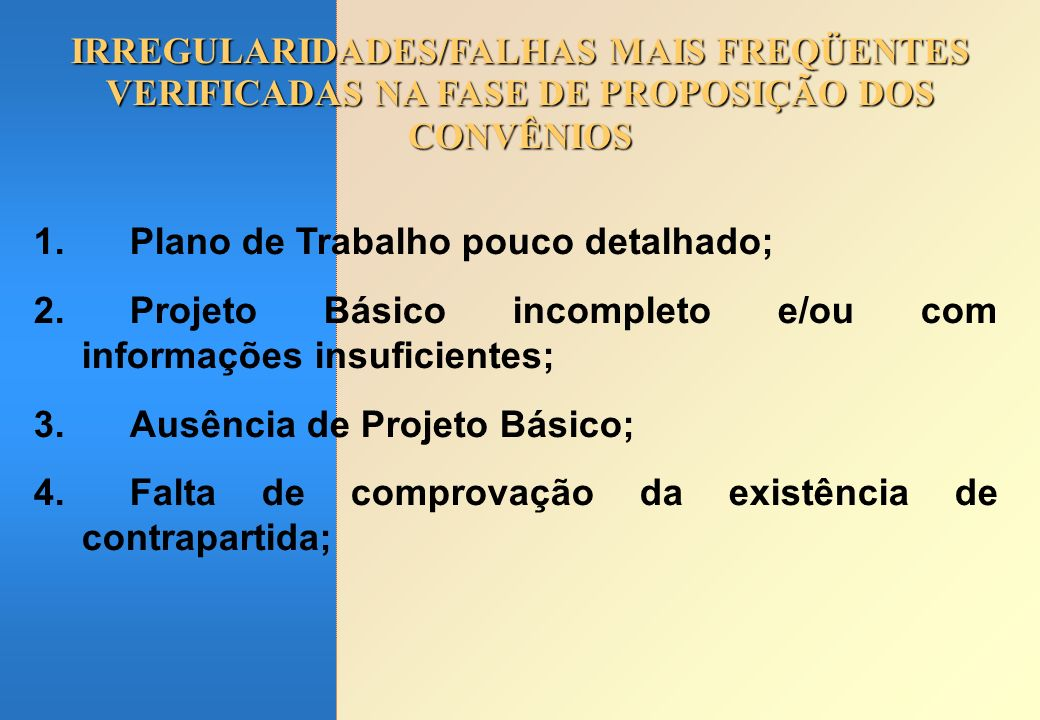 IRREGULARIDADES/FALHAS MAIS FREQÜENTES VERIFICADAS NA FASE DE PROPOSIÇÃO DOS CONVÊNIOS
