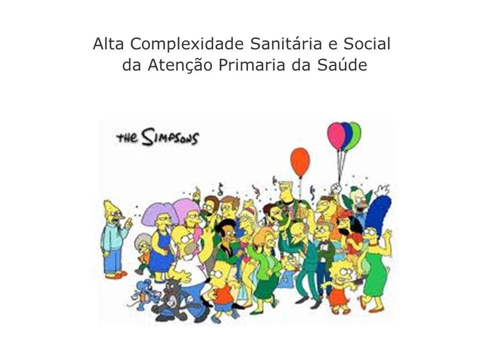 Alta Complexidade Sanitária e Social da Atenção Primaria da Saúde