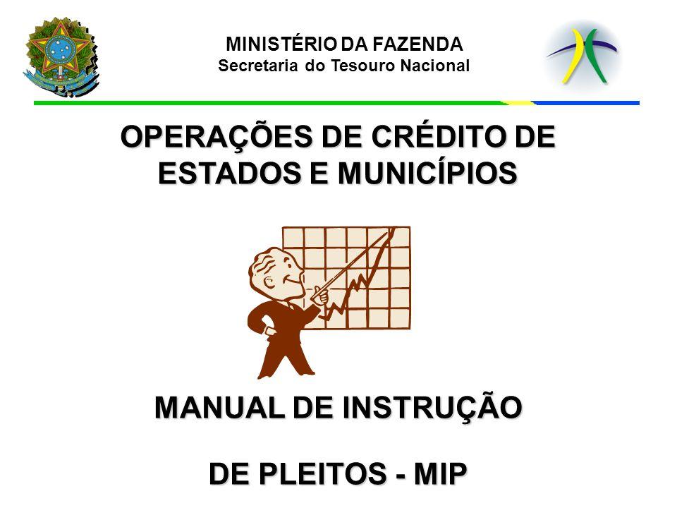 OPERAÇÕES DE CRÉDITO DE ESTADOS E MUNICÍPIOS DE PLEITOS - MIP