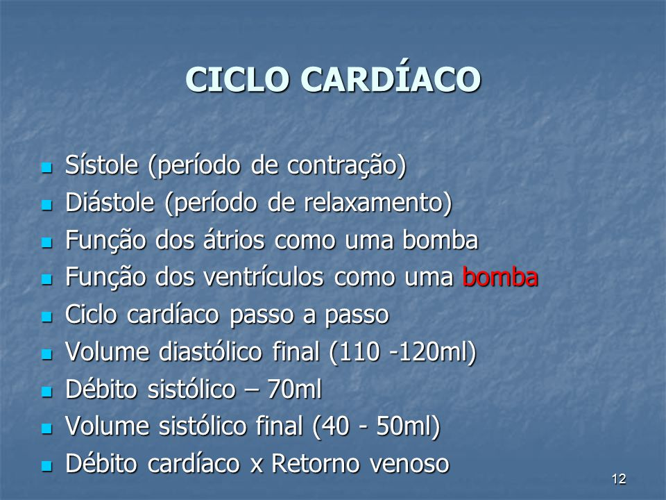 CICLO CARDÍACO Sístole (período de contração)
