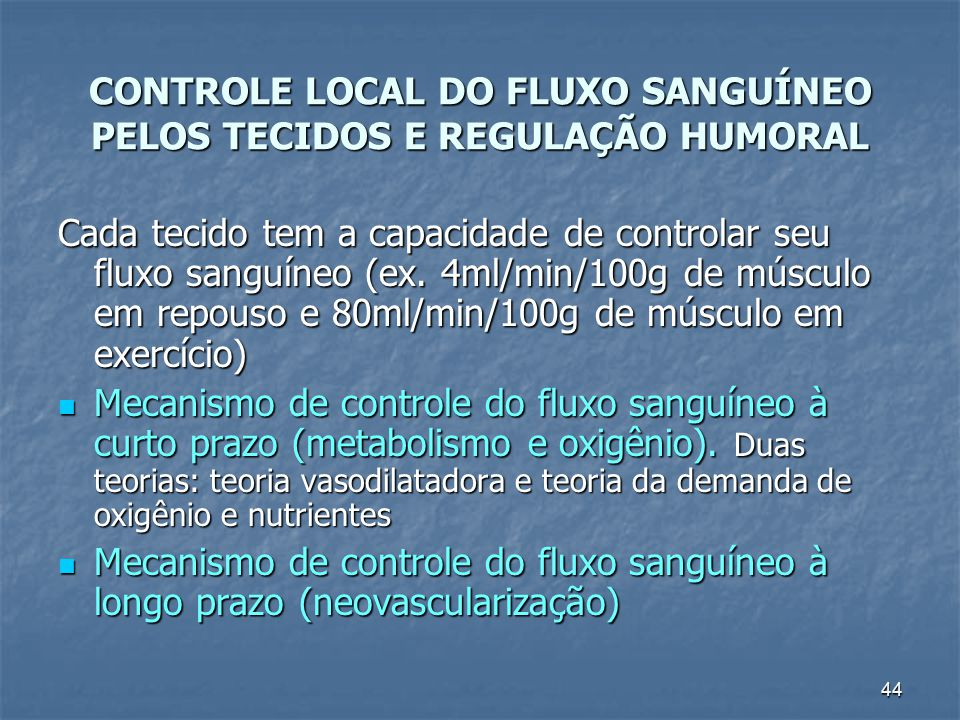 CONTROLE LOCAL DO FLUXO SANGUÍNEO PELOS TECIDOS E REGULAÇÃO HUMORAL