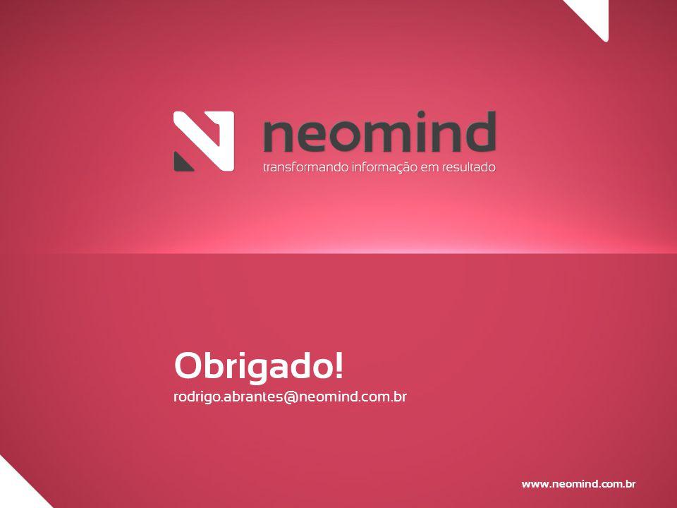 Obrigado! rodrigo.abrantes@neomind.com.br