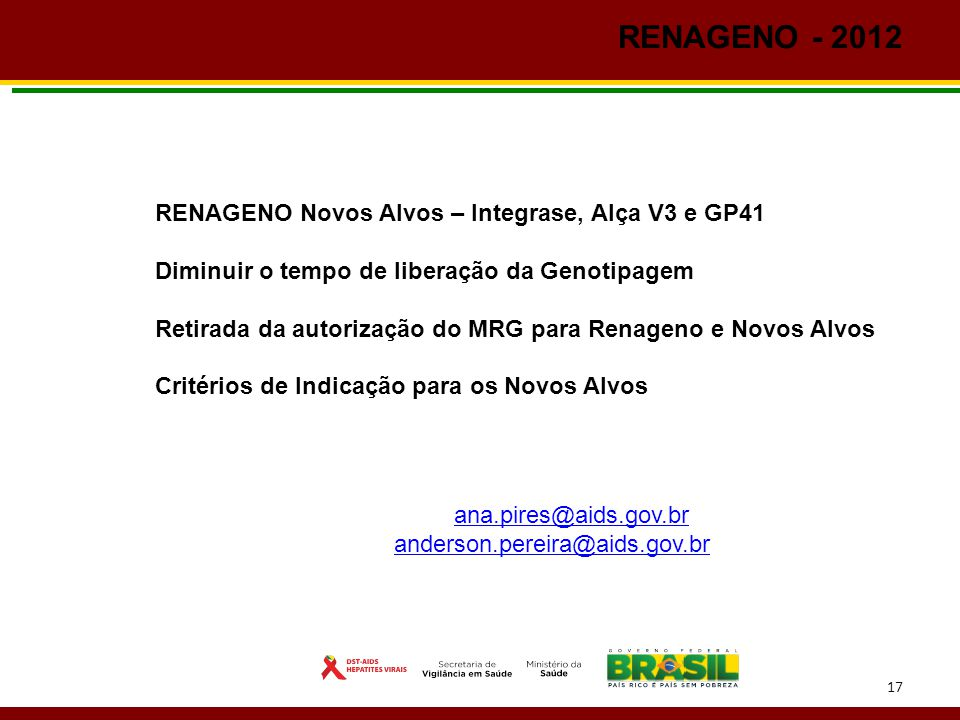 RENAGENO - 2012 RENAGENO Novos Alvos – Integrase, Alça V3 e GP41