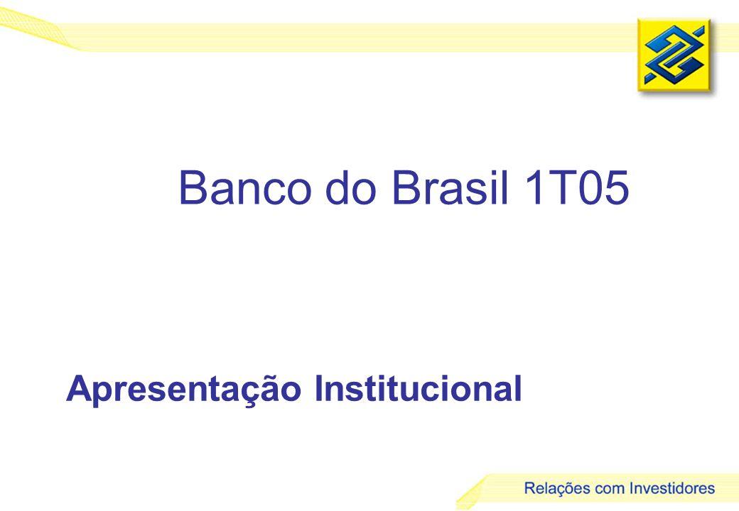 Banco do Brasil 1T05 Apresentação Institucional
