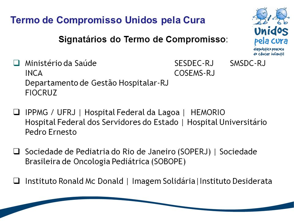 Signatários do Termo de Compromisso: