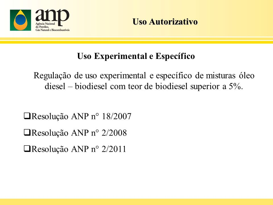 Uso AutorizativoUso Experimental e Específico.